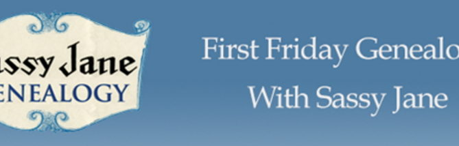 First Friday Genealogy March 2016